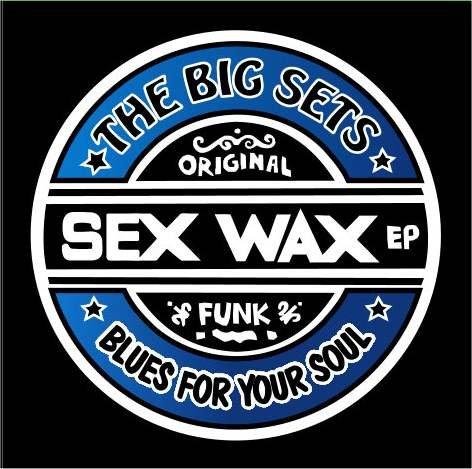 The Big Sets - Sex Wax EP